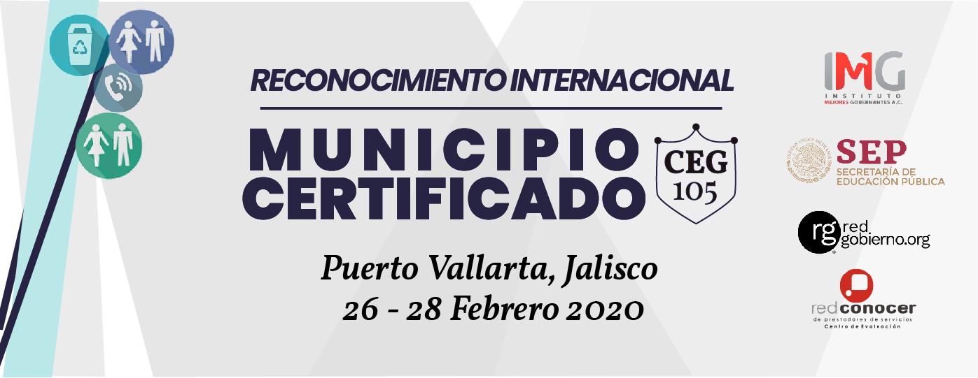 Reconocimiento Internacional Municipio Certificado CEG105 Instituto Mejores Gobernantes, Red Gobierno, SEP, Red Conocer, Galo Limón
